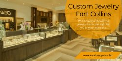 Custom Jewelry Fort Collins | Call-9702265808 | jewelryemporium.biz