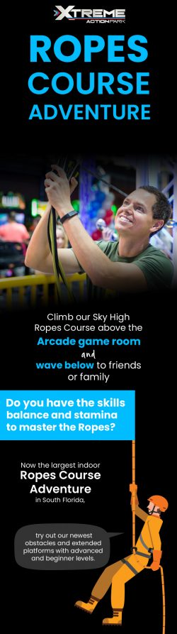 Enjoy Indoor Ropes Course Adventure in Florida at Xtreme Action Park