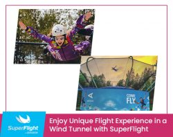 Enjoy Unique Flight Experience in a Wind Tunnel with SuperFlight