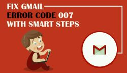 Fix Gmail error code 007 with smart steps