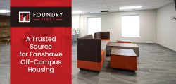 Foundry First – A Trusted Source for Fanshawe Off-Campus Housing