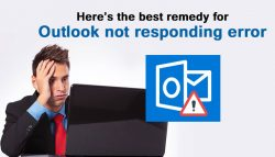 Here's the best remedy for Outlook not responding error