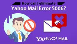 How can I eliminate Yahoo Mail Error 5006?