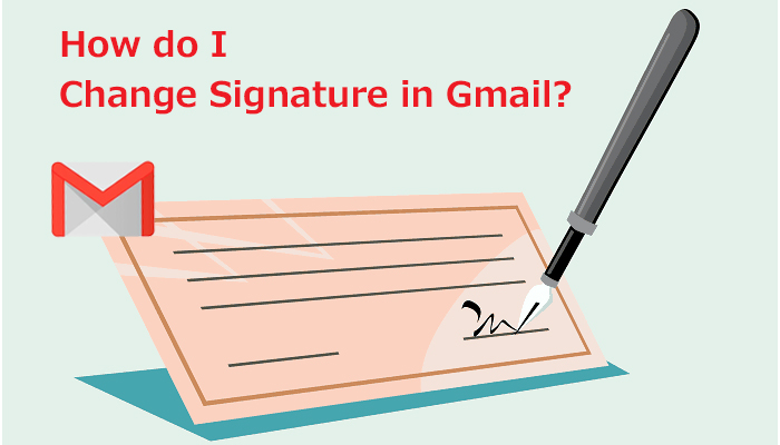 How do I Change Signature in Gmail?