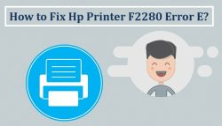How to Fix Hp Printer F2280 Error E?