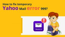 How to Fix Temporary Yahoo Mail Error 999?