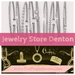Jewelry Store Denton | Call – 940 383-3032 | FirstPeoplesJewelers.com