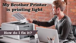 My Brother Printer is printing light: How do I fix it?