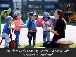 My Place Early Learning Center – A Fun & Safe Preschool in Woodcreek