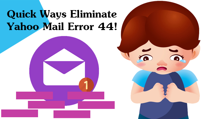 Quick ways eliminate Yahoo Mail Error 44!