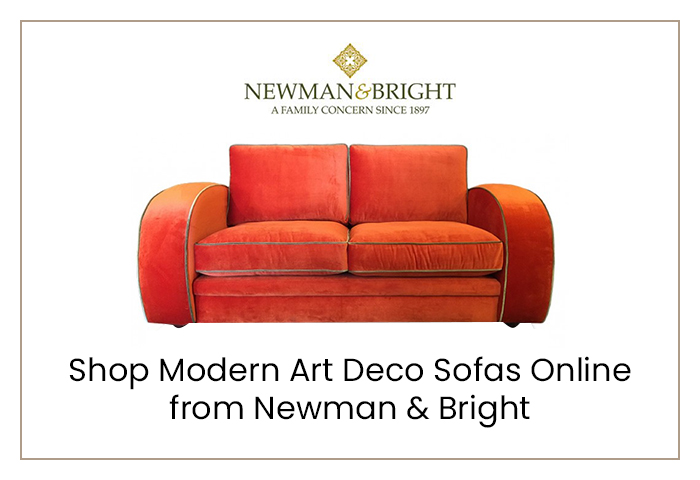 Shop Modern Art Deco Sofas Online from Newman & Bright