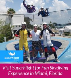 Visit SuperFlight for Fun Skydiving Experience in Miami, Florida