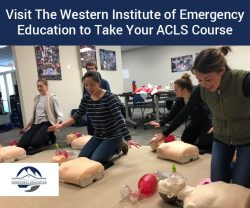 Visit The Western Institute of Emergency Education to Take Your ACLS Course