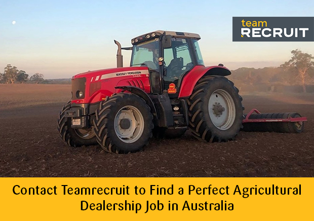 Contact Teamrecruit to Find a Perfect Agricultural Dealership Job in Australia