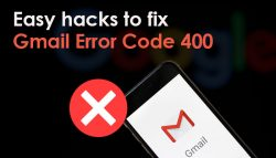 Easy hacks to fix Gmail Error Code 400
