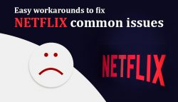 Easy workarounds to fix Netflix common issues