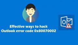 Effective ways to hack Outlook error code 0x80070002