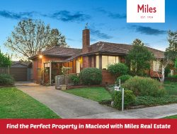 Find the Perfect Property in Macleod with Miles Real Estate