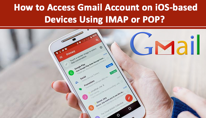 How to access Gmail account on iOS-based devices using IMAP or POP?