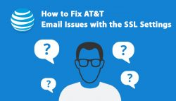 Effective ways to fix AT&T Email issues with the SSL settings