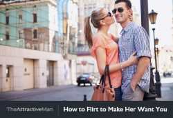 How to Flirt to Make Her Want You