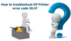 How to troubleshoot HP Printer error code 50.4?