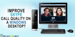 How to Improve Skype Call Quality on a Windows Desktop?