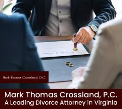 Mark Thomas Crossland, P.C. –A Leading Divorce Attorney in Virginia