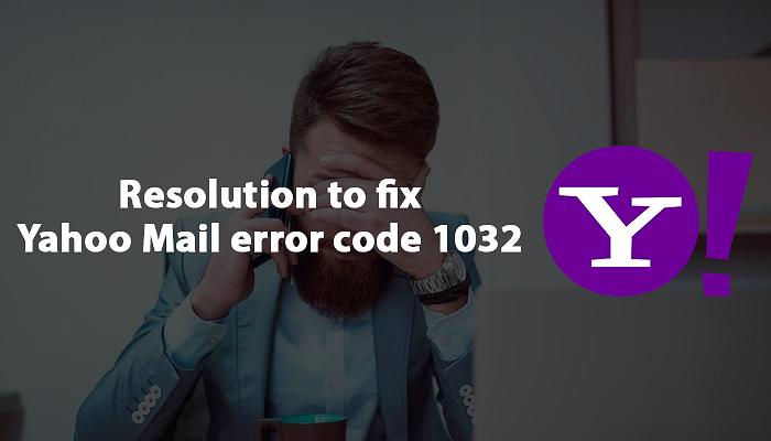 Resolution to fix Yahoo Mail error code 1032