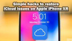 Simple hacks to restore iCloud issues on Apple iPhone XR
