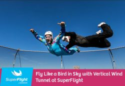 Fly Like a Bird in Sky with Vertical Wind Tunnel at SuperFlight