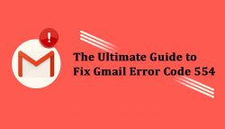 The ultimate guide to fix Gmail error code 554
