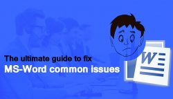The ultimate guide to fix MS-Word common issues