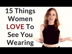 15 Things Men Wear That Women LOVE