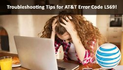 Troubleshooting Tips for AT&T Error Code L569!