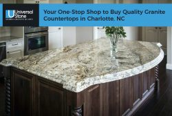 Universal Stone – Your One-Stop Shop to Buy Quality Granite Countertops in Charlotte, NC