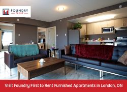 Visit Foundry First to Rent Furnished Apartments in London, ON
