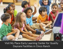 Visit My Place Early Learning Center for Quality Daycare Facilities in Cinco Ranch