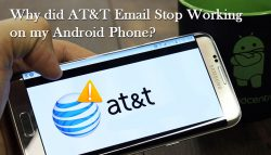 Why did AT&T Email stop working on my Android phone