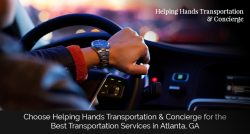 Choose Helping Hands Transportation & Concierge for the Best Transportation Services in Atla ...