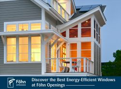 Discover the Best Energy-Efficient Windows at Föhn Openings