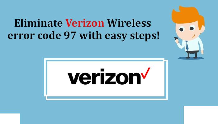 Eliminate Verizon Wireless error code 97 with easy steps!