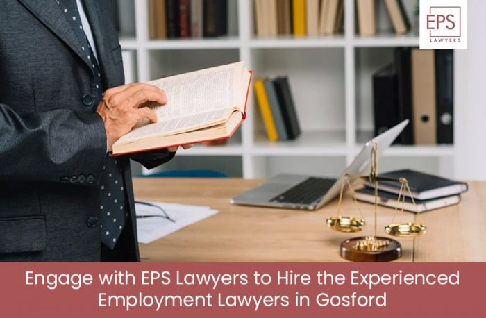 Engage with EPS Lawyers to Hire the Experienced Employment Lawyers in Gosford