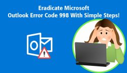 Eradicate Microsoft Outlook Error Code 998 With Simple Steps!