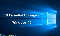 10 Essential Changes You Must Know To Use Windows 10