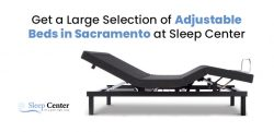 Get a Large Selection of Adjustable Beds in Sacramento at Sleep Center