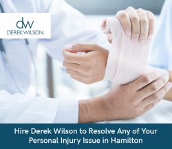 Hire Derek Wilson to Resolve Any of Your Personal Injury Issue in Hamilton