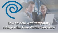 How to deal with temporary outage with Time Warner Services?
