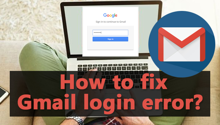 How to fix Gmail login error?