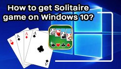 How to get Solitaire game on Windows 10?